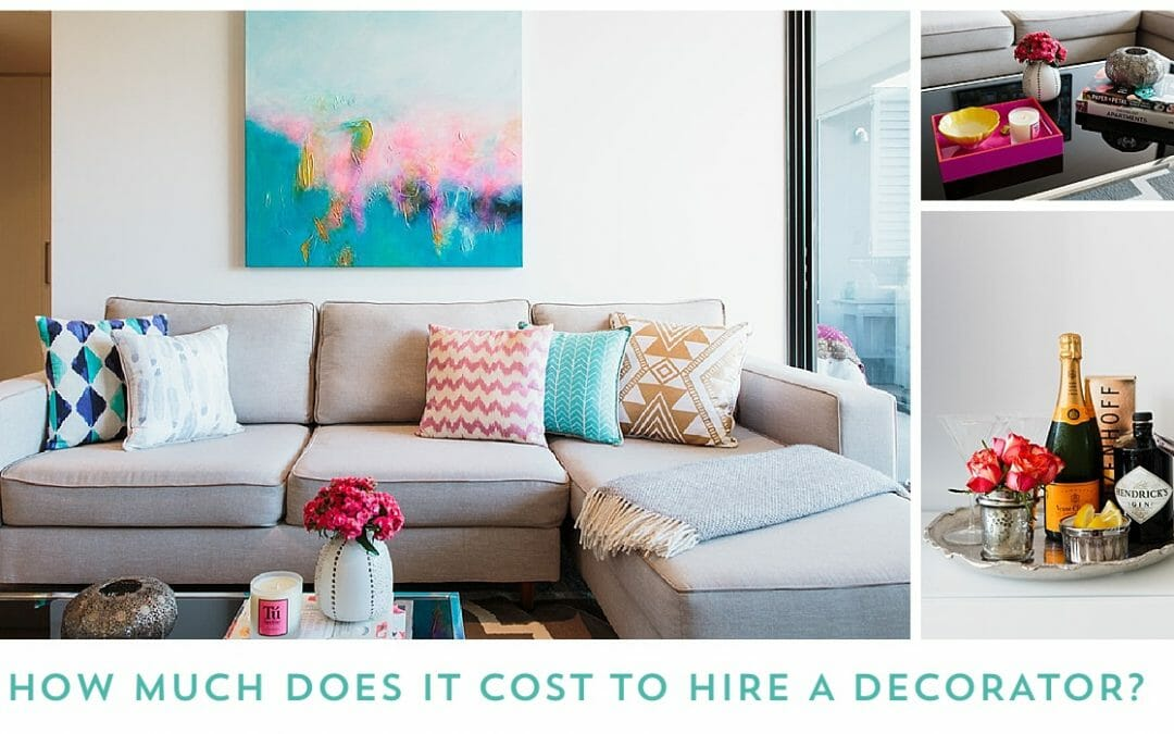 How Much Does It Cost to Hire A Decorator?